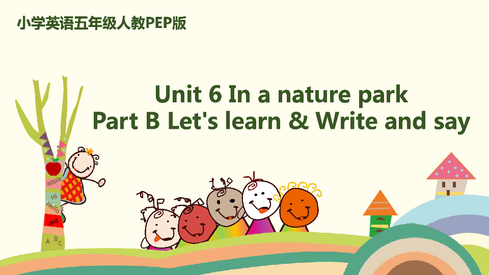 Unit 6 In a nature park PB Let s learn
